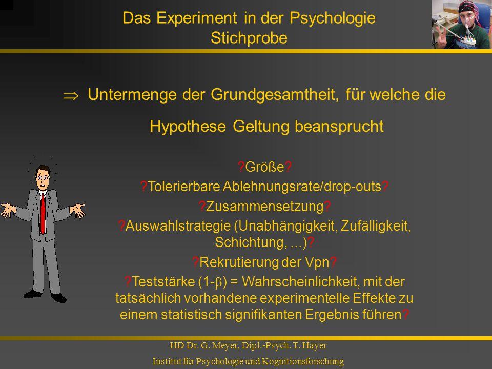 Das Experiment in der Psychologie Stichprobe HD Dr. G. Meyer, Dipl.-Psych. T. Hayer Institut für Psychologie und Kognitionsforschung Untermenge der Gr