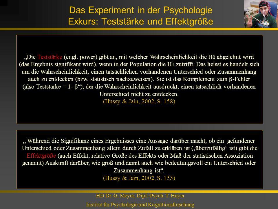 Das Experiment in der Psychologie Exkurs: Teststärke und Effektgröße HD Dr. G. Meyer, Dipl.-Psych. T. Hayer Institut für Psychologie und Kognitionsfor