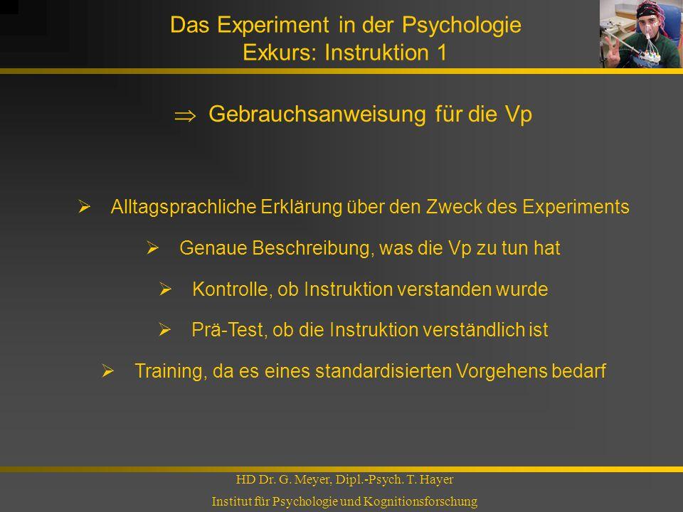 Das Experiment in der Psychologie Exkurs: Instruktion 1 HD Dr. G. Meyer, Dipl.-Psych. T. Hayer Institut für Psychologie und Kognitionsforschung Gebrau