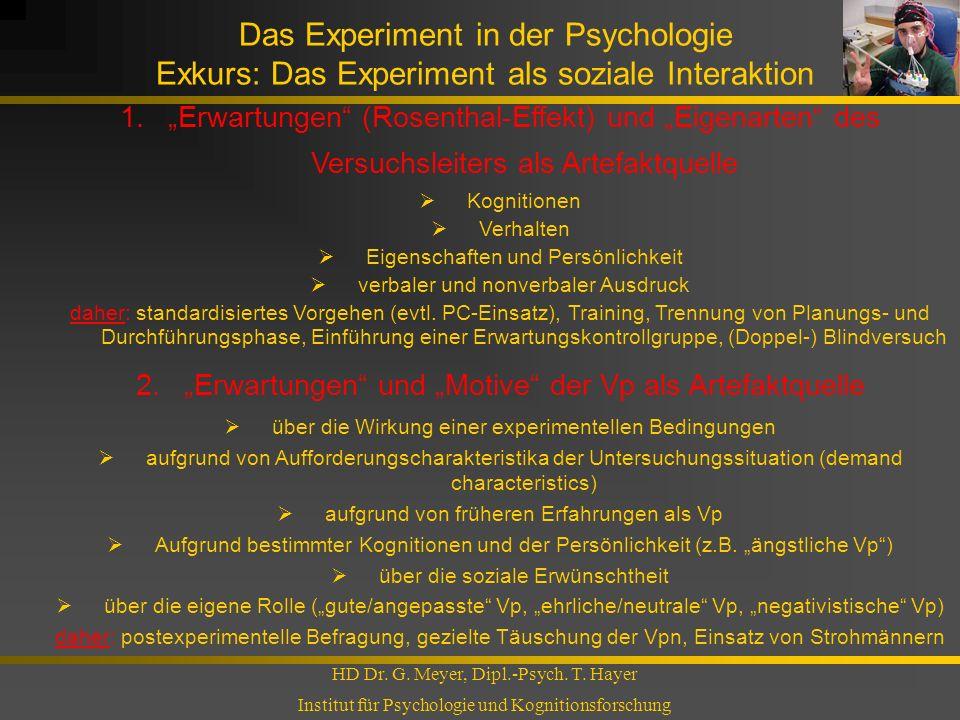 Das Experiment in der Psychologie Exkurs: Das Experiment als soziale Interaktion HD Dr. G. Meyer, Dipl.-Psych. T. Hayer Institut für Psychologie und K