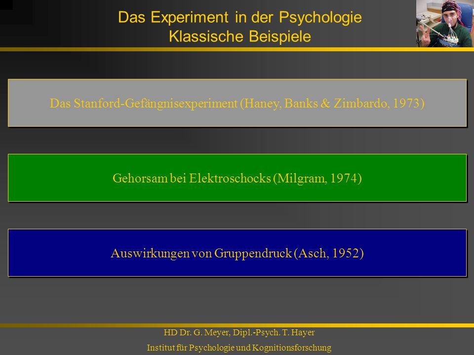 Das Experiment in der Psychologie Klassische Beispiele HD Dr. G. Meyer, Dipl.-Psych. T. Hayer Institut für Psychologie und Kognitionsforschung Das Sta