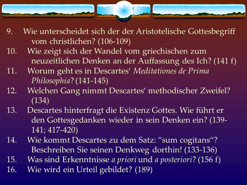 9. Wie unterscheidet sich der der Aristotelische Gottesbegriff vom christlichen? (106-109) 10. Wie zeigt sich der Wandel vom griechischen zum neuzeitl