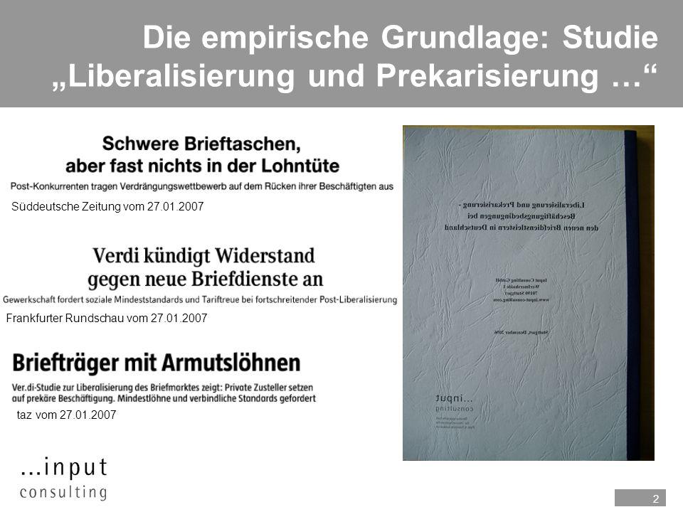 2 Die empirische Grundlage: Studie Liberalisierung und Prekarisierung … Süddeutsche Zeitung vom 27.01.2007 Frankfurter Rundschau vom 27.01.2007 taz vom 27.01.2007