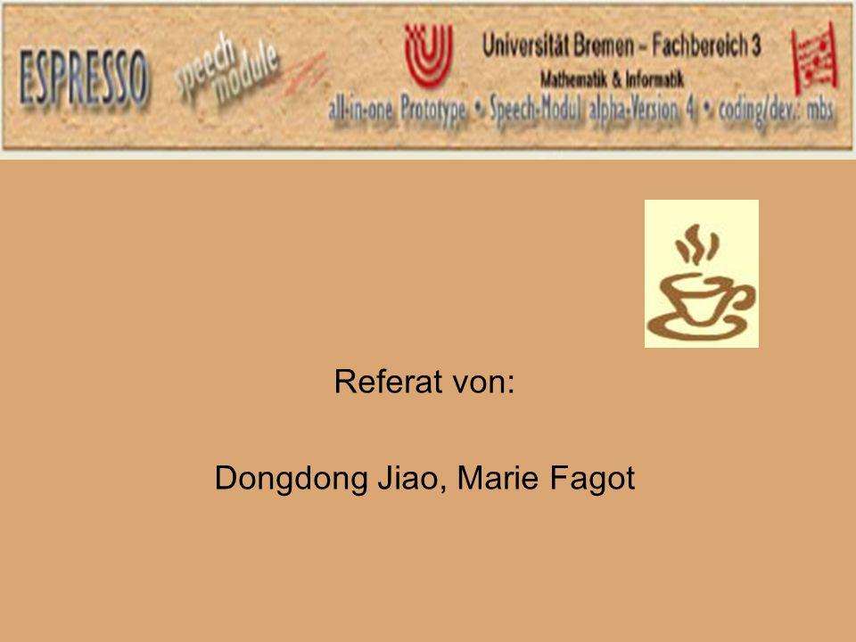 Referat von: Dongdong Jiao, Marie Fagot