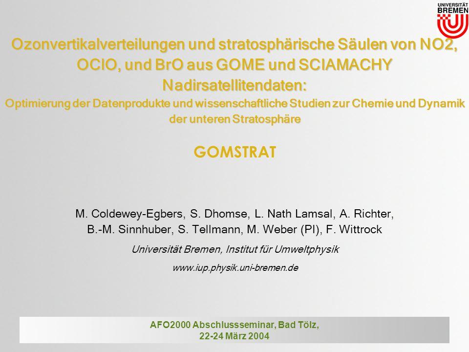 Ozonvertikalverteilungen und stratosphärische Säulen von NO2, OClO, und BrO aus GOME und SCIAMACHY Nadirsatellitendaten: Optimierung der Datenprodukte und wissenschaftliche Studien zur Chemie und Dynamik der unteren Stratosphäre GOMSTRAT M.