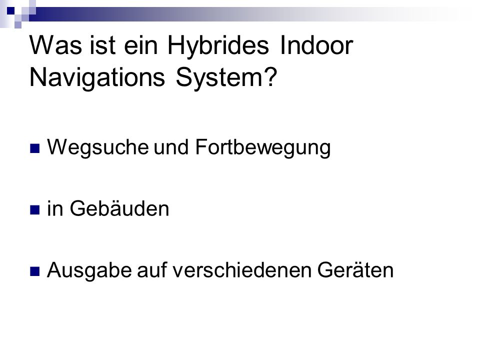Was ist ein Hybrides Indoor Navigations System? Wegsuche und Fortbewegung in Gebäuden Ausgabe auf verschiedenen Geräten
