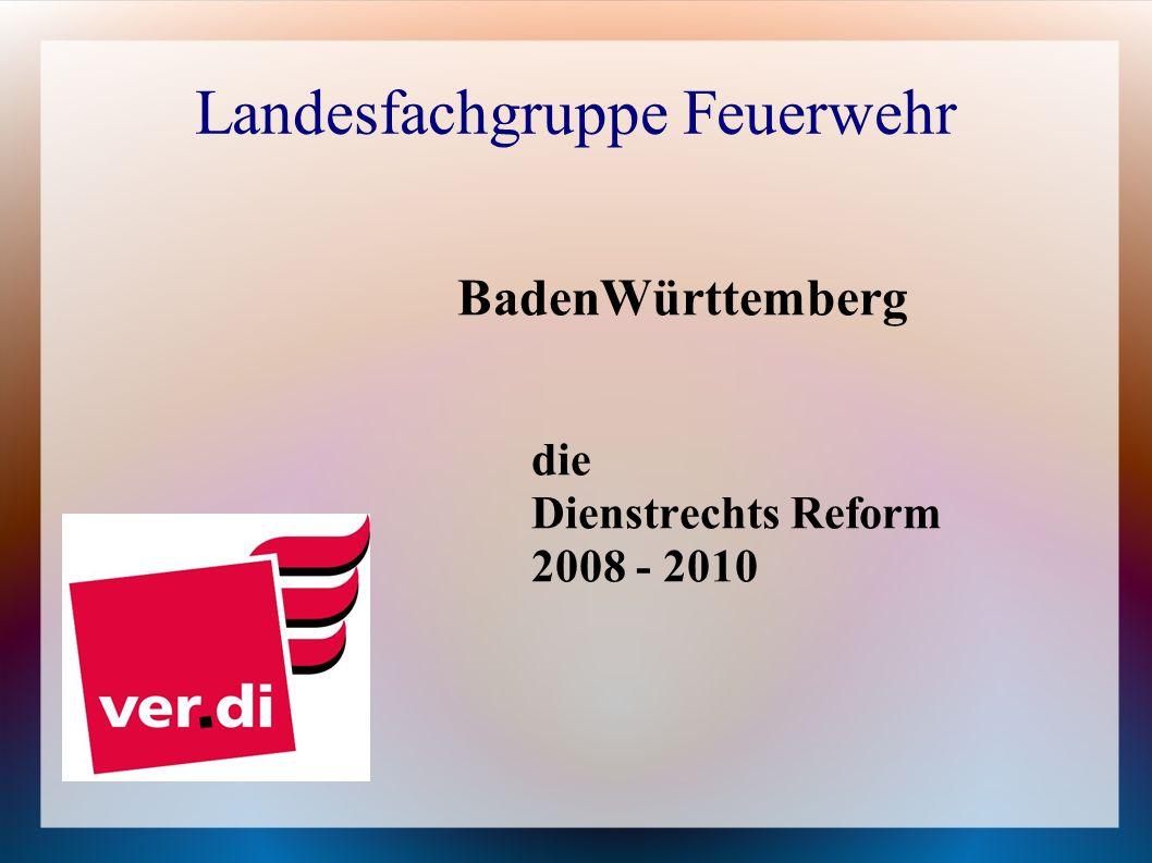 Landesfachgruppe Feuerwehr BadenWürttemberg die Dienstrechts Reform 2008 - 2010