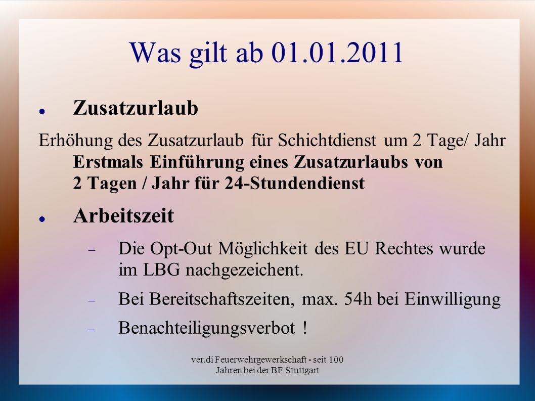 ver.di Feuerwehrgewerkschaft - seit 100 Jahren bei der BF Stuttgart Was gilt ab 01.01.2011 Zusatzurlaub Erhöhung des Zusatzurlaub für Schichtdienst um