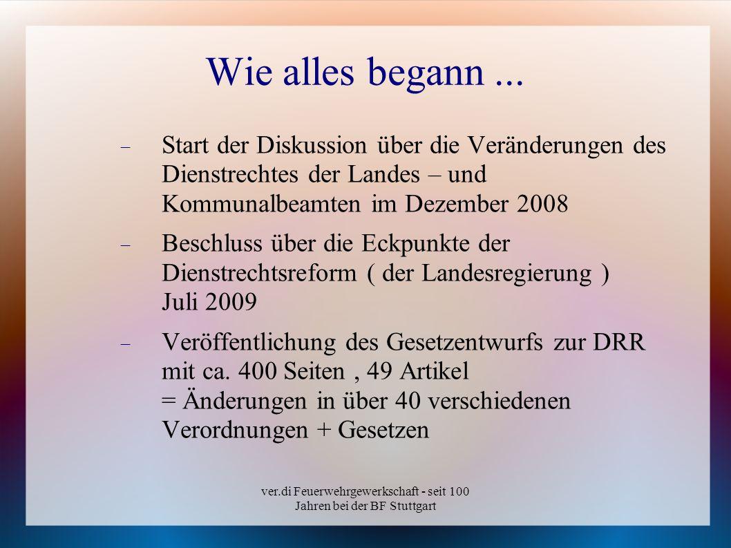 ver.di Feuerwehrgewerkschaft - seit 100 Jahren bei der BF Stuttgart Wie alles begann... Start der Diskussion über die Veränderungen des Dienstrechtes