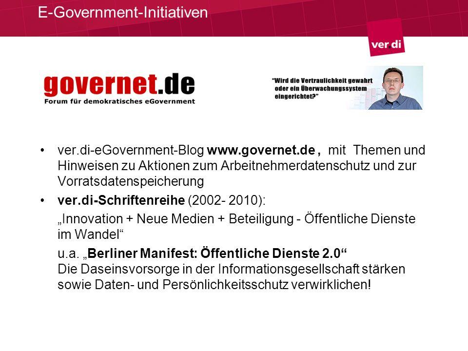 ver.di-eGovernment-Blog www.governet.de, mit Themen und Hinweisen zu Aktionen zum Arbeitnehmerdatenschutz und zur Vorratsdatenspeicherung ver.di-Schriftenreihe (2002- 2010): Innovation + Neue Medien + Beteiligung - Öffentliche Dienste im Wandel u.a.