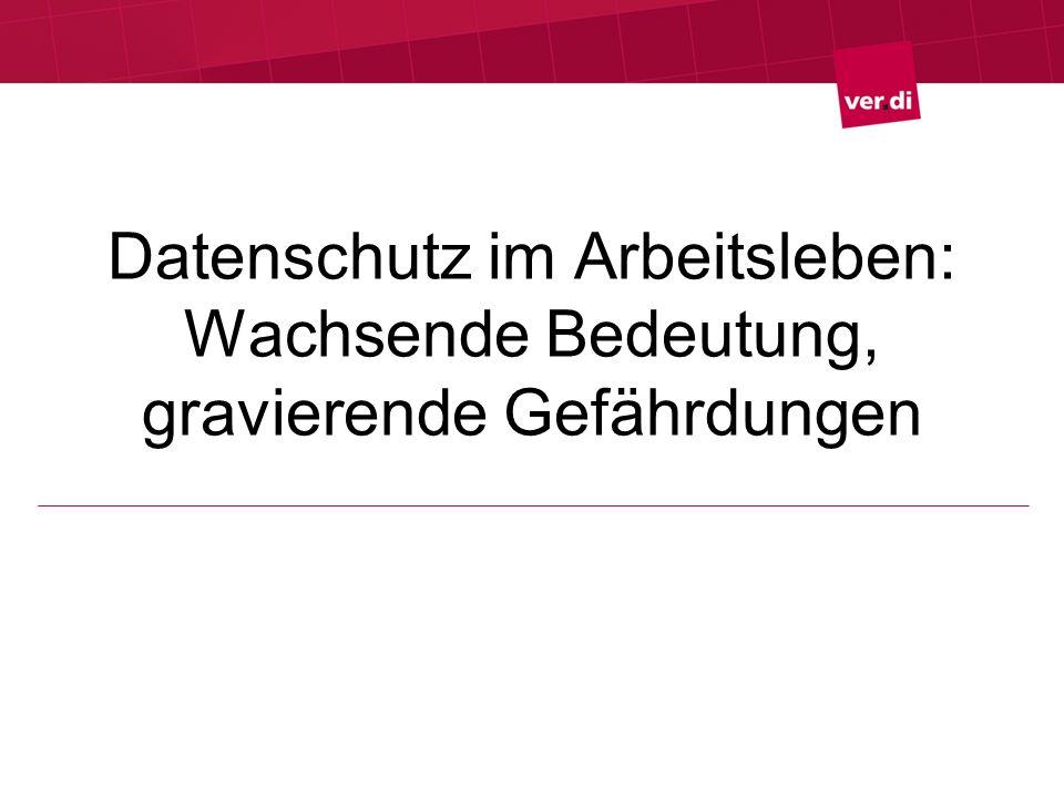 24 Was wir vorhaben: Weitere ver.di-Aktivitäten Begleitung des Gesetzgebungsverfahrens zum Arbeitnehmerdatenschutzgesetz.