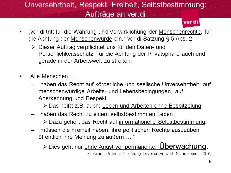 5 Unversehrtheit, Respekt, Freiheit, Selbstbestimmung: Aufträge an ver.di ver.di tritt für die Wahrung und Verwirklichung der Menschenrechte, für die