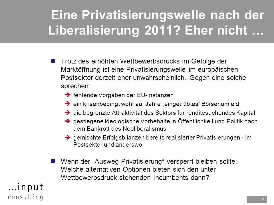 17 Eine Privatisierungswelle nach der Liberalisierung 2011? Eher nicht … nTrotz des erhöhten Wettbewerbsdrucks im Gefolge der Marktöffnung ist eine Pr