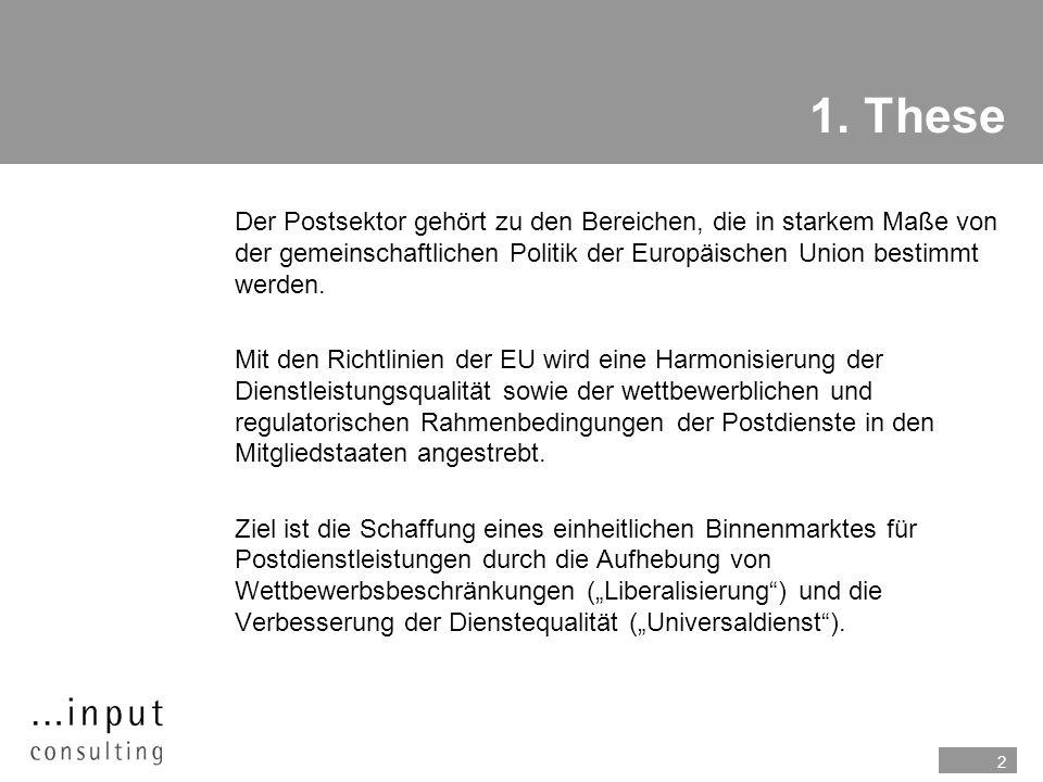2 1. These nDer Postsektor gehört zu den Bereichen, die in starkem Maße von der gemeinschaftlichen Politik der Europäischen Union bestimmt werden. nMi