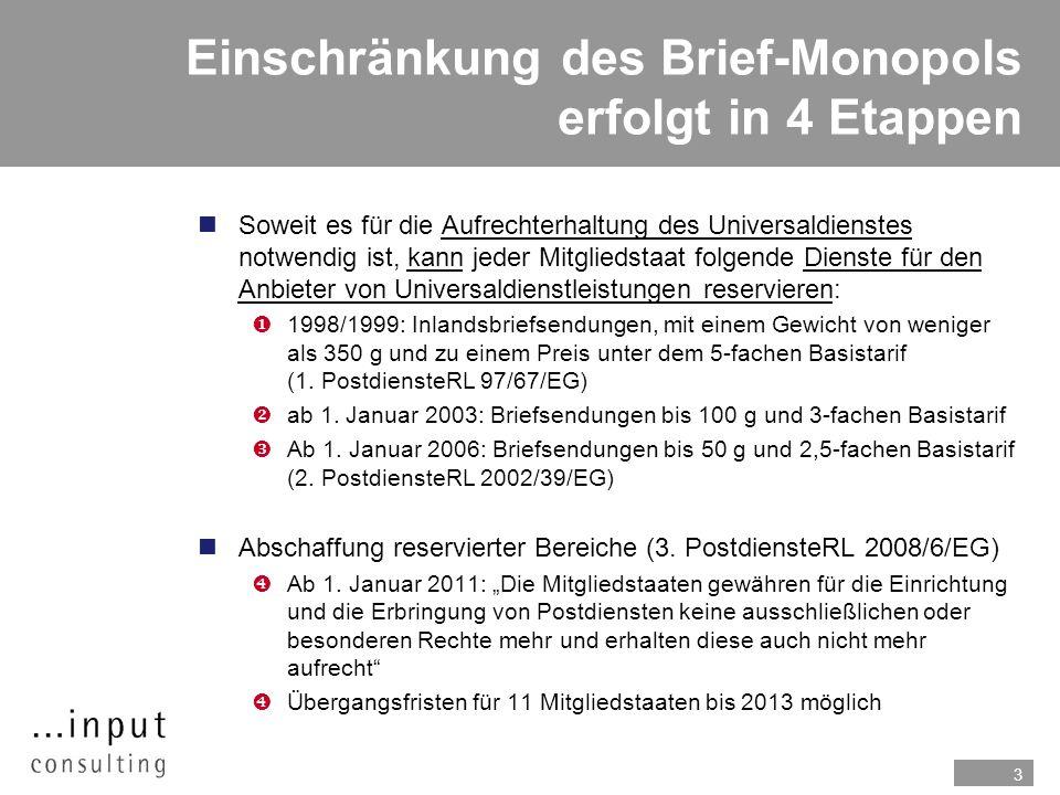 3 Einschränkung des Brief-Monopols erfolgt in 4 Etappen nSoweit es für die Aufrechterhaltung des Universaldienstes notwendig ist, kann jeder Mitglieds