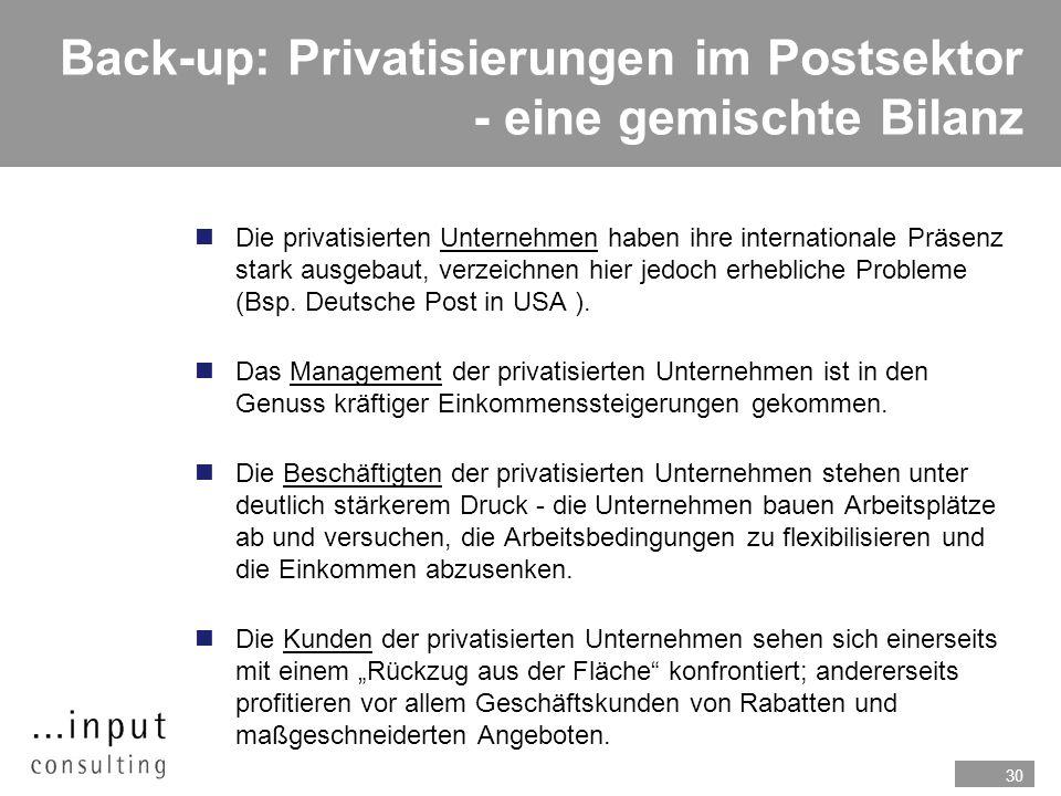 30 Back-up: Privatisierungen im Postsektor - eine gemischte Bilanz n Die privatisierten Unternehmen haben ihre internationale Präsenz stark ausgebaut,