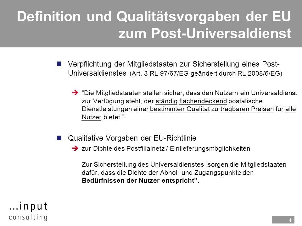 4 Definition und Qualitätsvorgaben der EU zum Post-Universaldienst nVerpflichtung der Mitgliedstaaten zur Sicherstellung eines Post- Universaldienstes