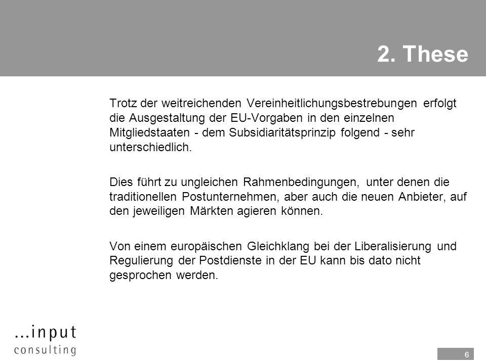 6 2. These nTrotz der weitreichenden Vereinheitlichungsbestrebungen erfolgt die Ausgestaltung der EU-Vorgaben in den einzelnen Mitgliedstaaten - dem S