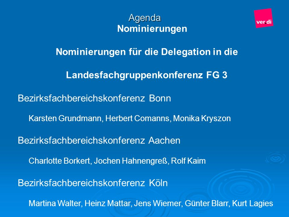 Agenda Nominierungen Nominierungen für die Delegation in die Landesfachgruppenkonferenz FG 3 Bezirksfachbereichskonferenz Bonn Karsten Grundmann, Herb