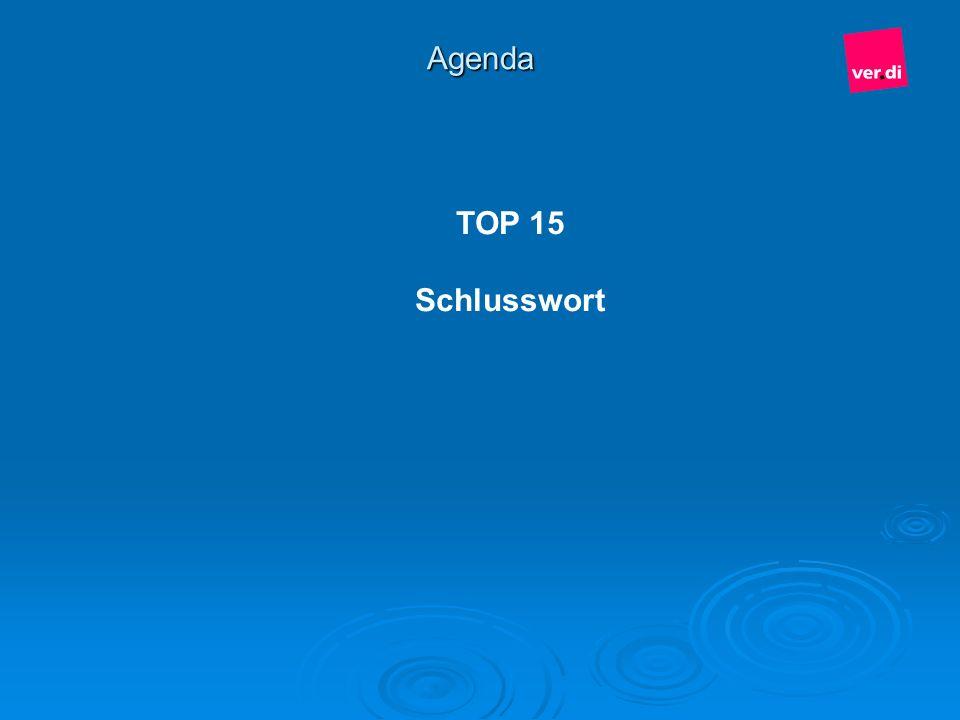 Agenda TOP 15 Schlusswort