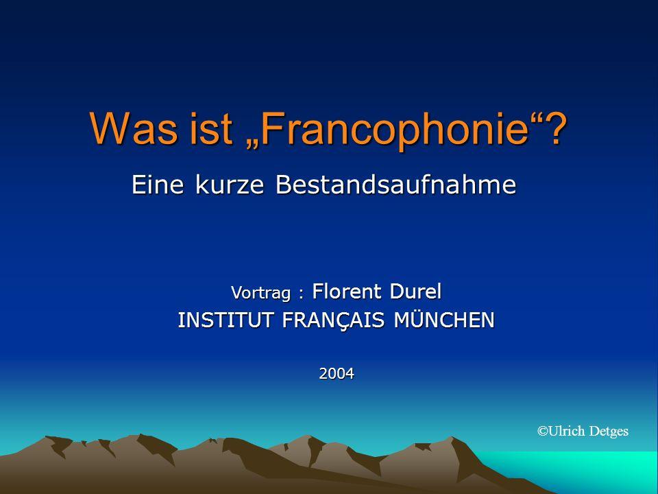 Was ist Francophonie.