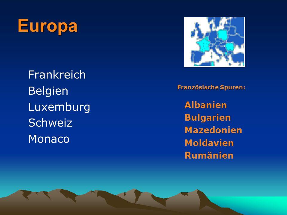 Europa Frankreich Belgien Luxemburg Schweiz Monaco Französische Spuren: Albanien Bulgarien Mazedonien Moldavien Rumänien