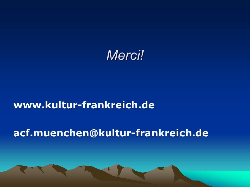 Merci! www.kultur-frankreich.de acf.muenchen@kultur-frankreich.de