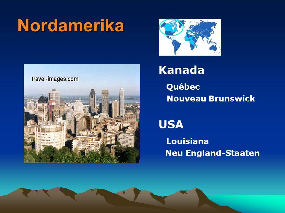 Nordamerika Kanada Québec Nouveau Brunswick USA Louisiana Neu England-Staaten