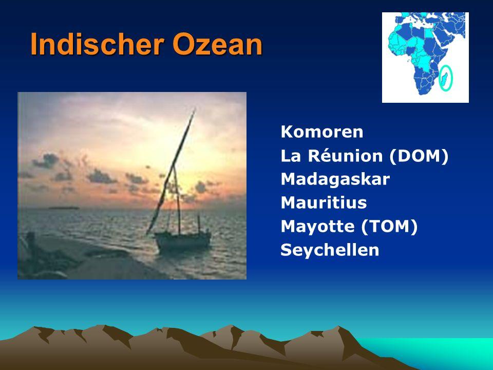 Indischer Ozean Komoren La Réunion (DOM) Madagaskar Mauritius Mayotte (TOM) Seychellen
