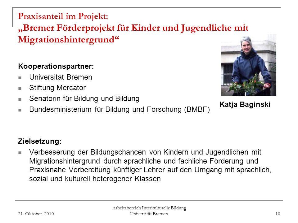 Wie finde ich die zum Zertifikat gehörenden Veranstaltungen? 21. Oktober 2010 Arbeitsbereich Interkulturelle Bildung Universität Bremen 9