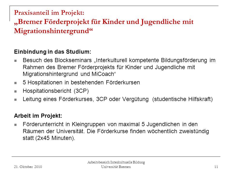 Praxisanteil im Projekt: Bremer Förderprojekt für Kinder und Jugendliche mit Migrationshintergrund Kooperationspartner: Universität Bremen Stiftung Me