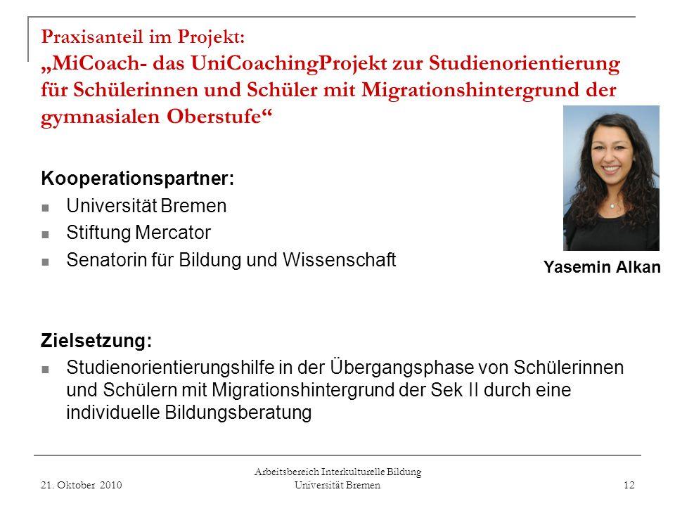 Praxisanteil im Projekt: Bremer Förderprojekt für Kinder und Jugendliche mit Migrationshintergrund Einbindung in das Studium: Besuch des Blockseminars