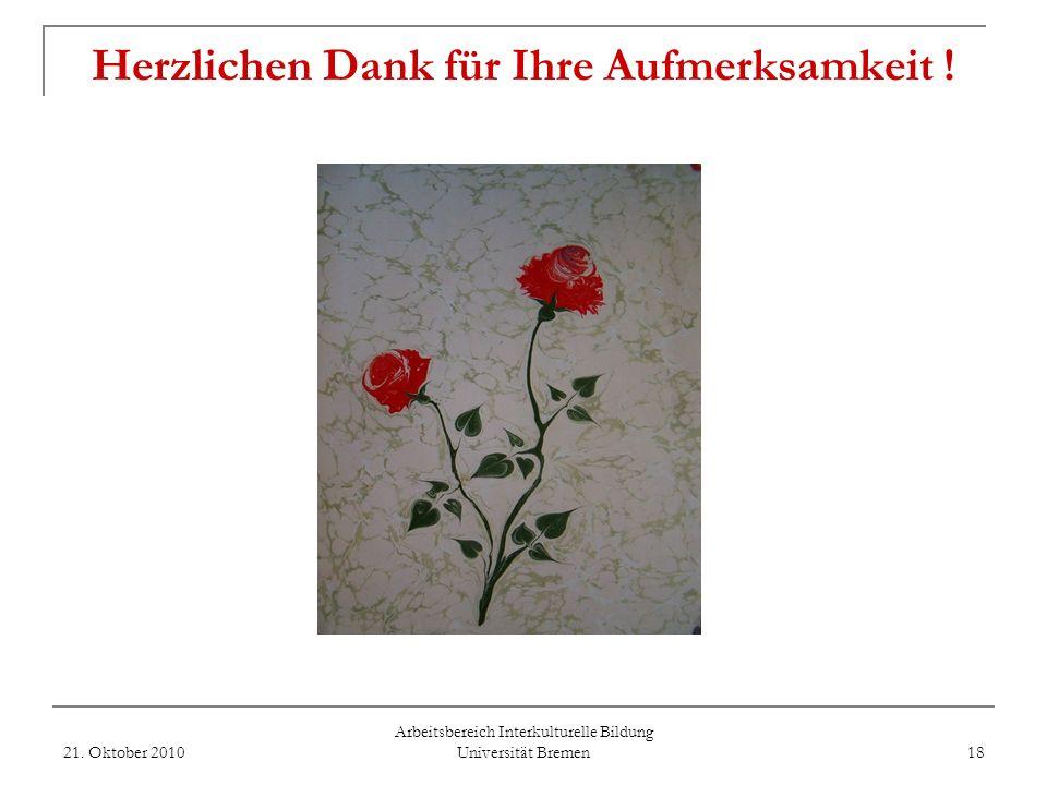 Zertifikat Interkulturelles Lernen in der Schule - Ansprechpersonen - 21. Oktober 2010 Arbeitsbereich Interkulturelle Bildung Universität Bremen 17 Dr