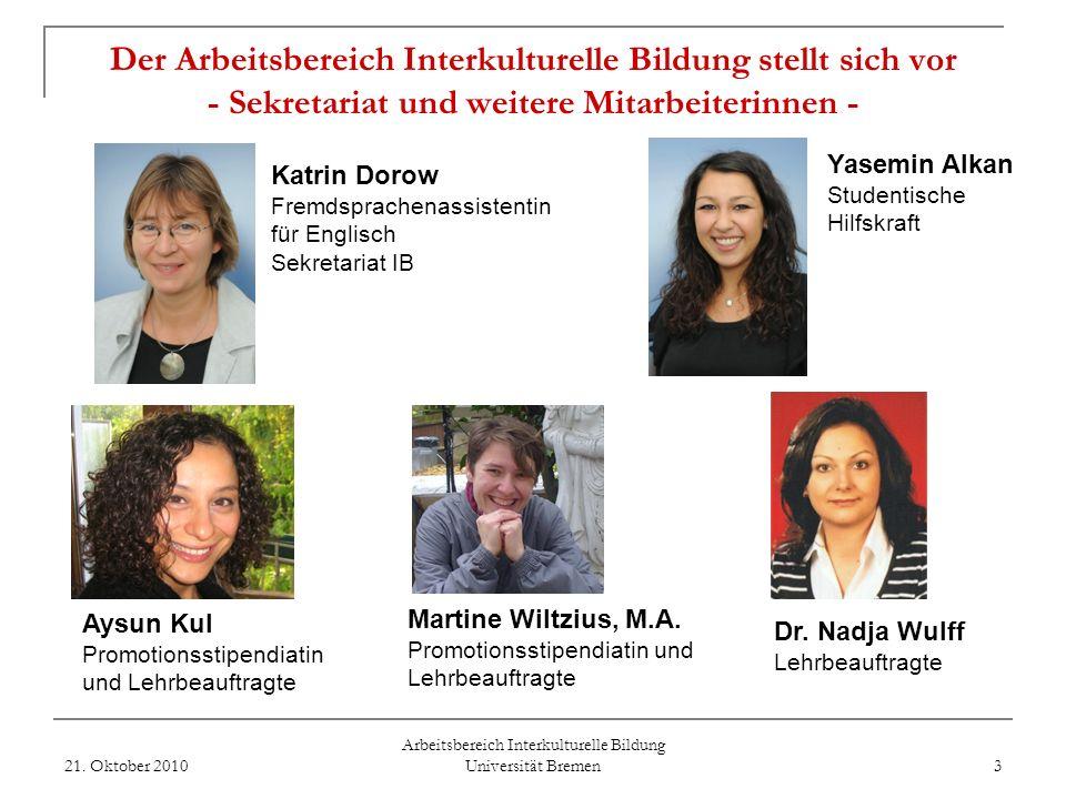 Arbeitsbereich Interkulturelle Bildung Universität Bremen Der Arbeitsbereich Interkulturelle Bildung stellt sich vor - Wissenschaftliche Mitarbeiterin