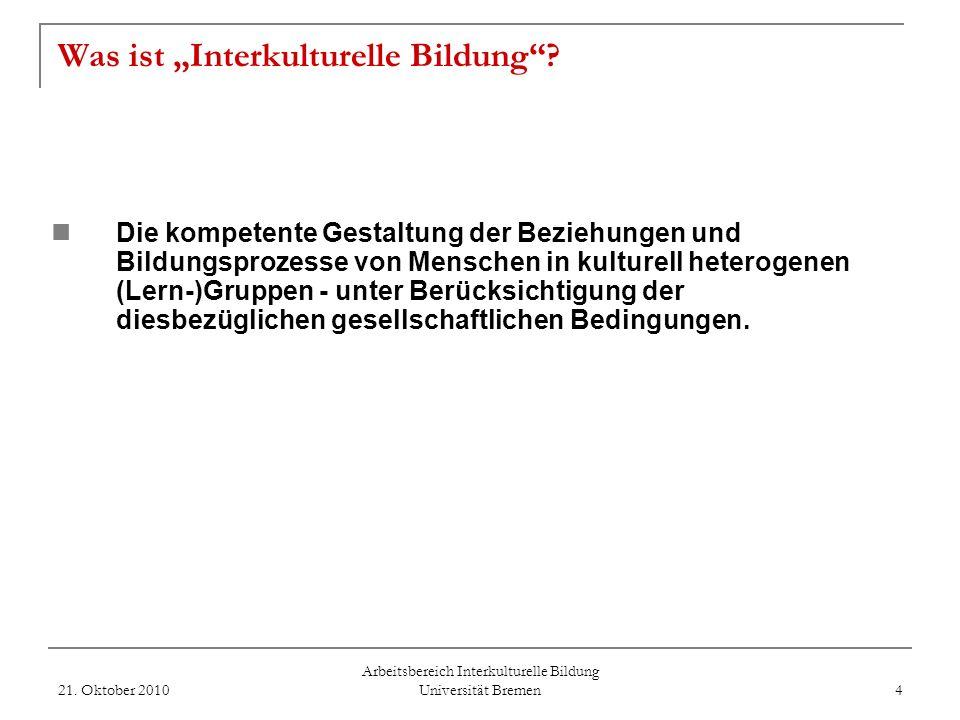 Arbeitsbereich Interkulturelle Bildung Universität Bremen Was ist Interkulturelle Bildung.