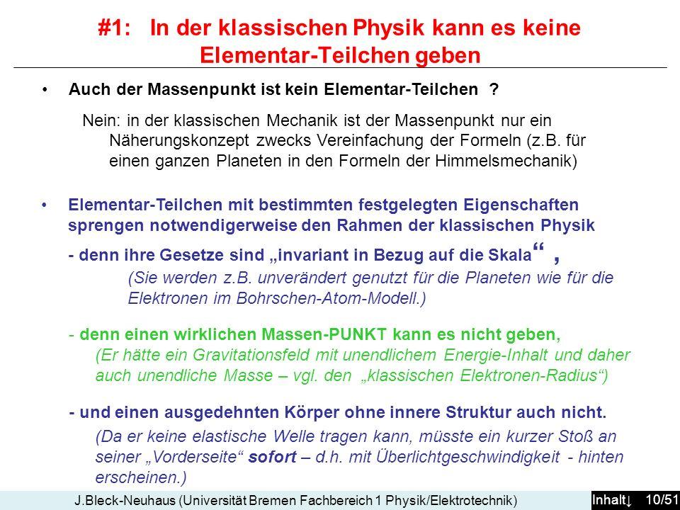 Inhalt 10/51 J.Bleck-Neuhaus (Universität Bremen Fachbereich 1 Physik/Elektrotechnik) Auch der Massenpunkt ist kein Elementar-Teilchen ? Nein: in der