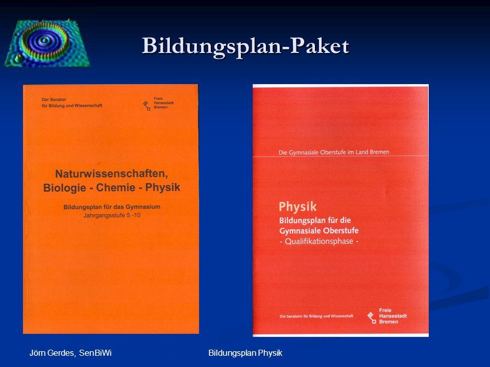 Bildungsplan-Paket Jörn Gerdes, SenBiWi Bildungsplan Physik