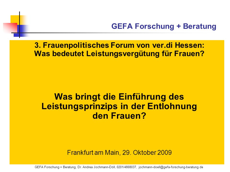 GEFA Forschung + Beratung, Dr. Andrea Jochmann-Döll, 0201/4868037, jochmann-doell@gefa-forschung-beratung.de GEFA Forschung + Beratung 3. Frauenpoliti