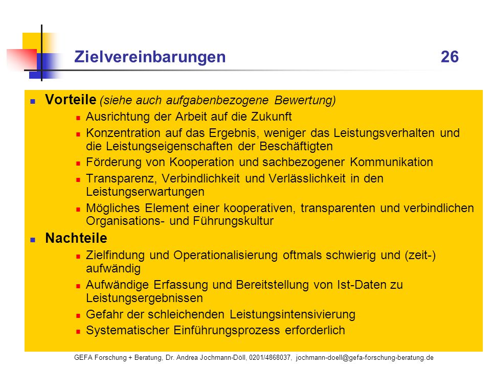 GEFA Forschung + Beratung, Dr. Andrea Jochmann-Döll, 0201/4868037, jochmann-doell@gefa-forschung-beratung.de Zielvereinbarungen 26 Vorteile (siehe auc