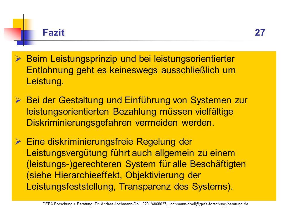 GEFA Forschung + Beratung, Dr. Andrea Jochmann-Döll, 0201/4868037, jochmann-doell@gefa-forschung-beratung.de Fazit 27 Beim Leistungsprinzip und bei le