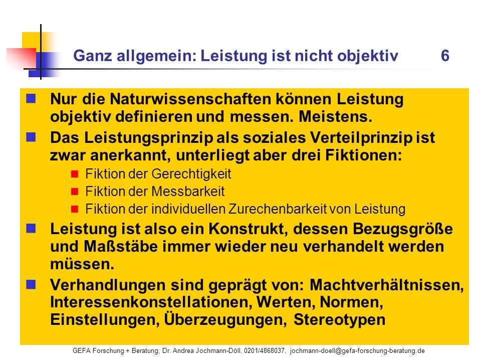GEFA Forschung + Beratung, Dr. Andrea Jochmann-Döll, 0201/4868037, jochmann-doell@gefa-forschung-beratung.de Ganz allgemein: Leistung ist nicht objekt