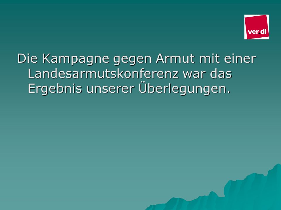 haben die Kampagnen Arm in einem reichen Land nie und rechtzeitig vor der Europawahl werden in Bereich Karlsruhe und Villingen-Schwenningen diese Veranstaltungen fortgesetzt.