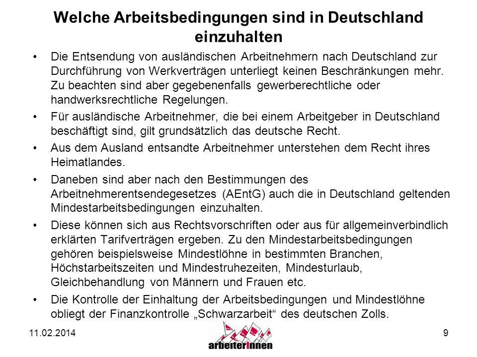 11.02.20149 Welche Arbeitsbedingungen sind in Deutschland einzuhalten Die Entsendung von ausländischen Arbeitnehmern nach Deutschland zur Durchführung