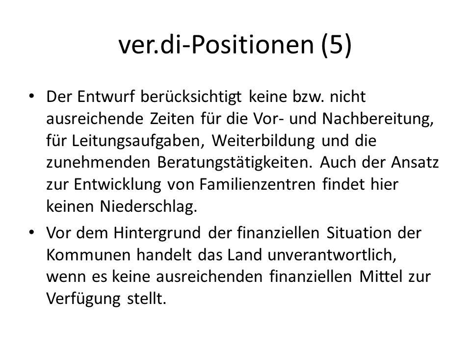 ver.di-Positionen (5) Der Entwurf berücksichtigt keine bzw. nicht ausreichende Zeiten für die Vor- und Nachbereitung, für Leitungsaufgaben, Weiterbild