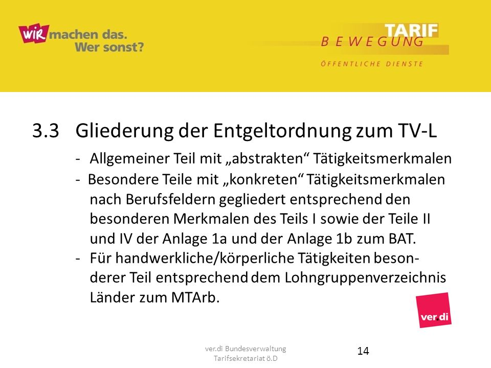 3.3Gliederung der Entgeltordnung zum TV-L - Allgemeiner Teil mit abstrakten Tätigkeitsmerkmalen - Besondere Teile mit konkreten Tätigkeitsmerkmalen na