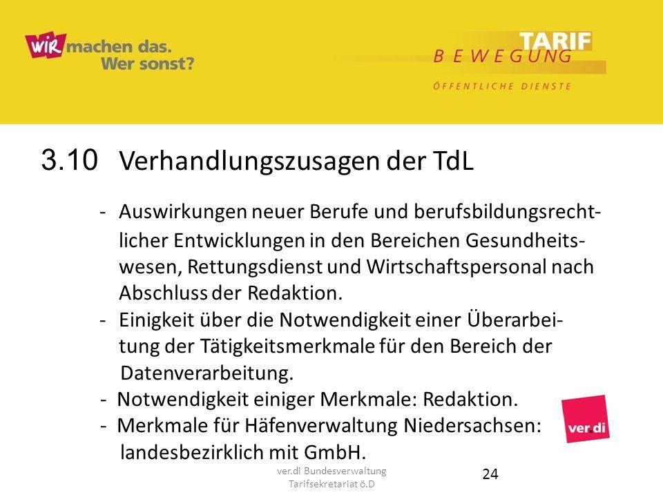 3.10 Verhandlungszusagen der TdL - Auswirkungen neuer Berufe und berufsbildungsrecht- licher Entwicklungen in den Bereichen Gesundheits- wesen, Rettun