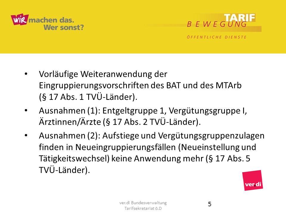 Vorläufige Weiteranwendung der Eingruppierungsvorschriften des BAT und des MTArb (§ 17 Abs. 1 TVÜ-Länder). Ausnahmen (1): Entgeltgruppe 1, Vergütungsg