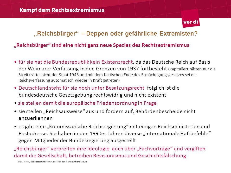 Reichsbürger – Deppen oder gefährliche Extremisten? Kampf dem Rechtsextremismus Reichsbürger sind eine nicht ganz neue Spezies des Rechtsextremismus f