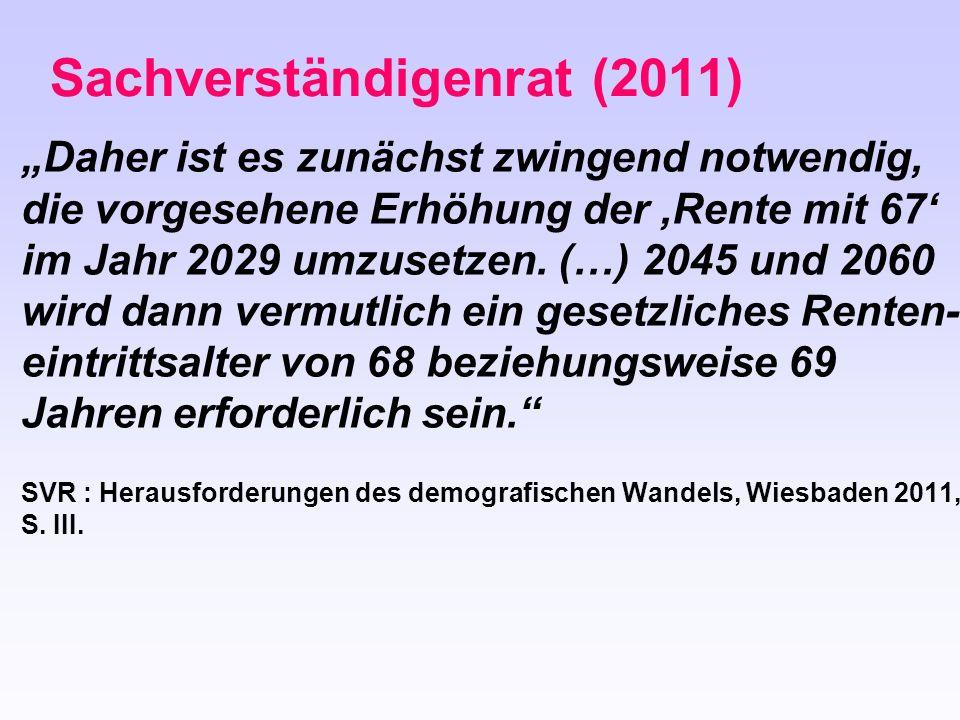 Daher ist es zunächst zwingend notwendig, die vorgesehene Erhöhung der Rente mit 67 im Jahr 2029 umzusetzen. (…) 2045 und 2060 wird dann vermutlich ei