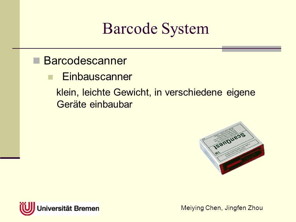Meiying Chen, Jingfen Zhou Barcode System Barcodescanner Einbauscanner klein, leichte Gewicht, in verschiedene eigene Geräte einbaubar